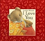 Little Mouse, I Love You [Hardcover]