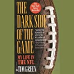 The Dark Side of the Game: My Life in...