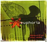 Euphoria Beautiful My Child