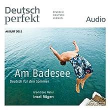 Deutsch perfekt Audio - Am Badesee. 8/2015 (       ungekürzt) von div. Gesprochen von: div.
