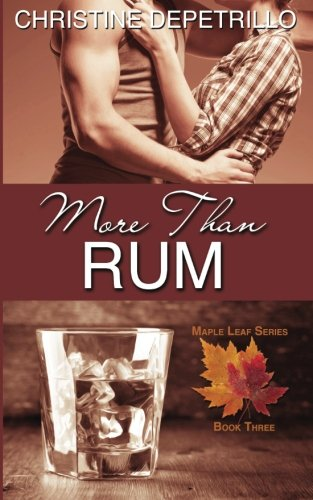 More Than Rum: Volume 3 (The Maple Leaf Series)