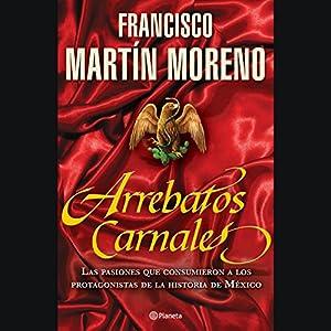 Arrebatos Carnales [Carnal Outbursts] Audiobook