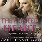 The Hunted Heart: Redwood Pack, Book 7.7 | Carrie Ann Ryan