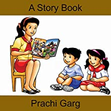 A Story Book Audiobook by Prachi Garg Narrated by Nigel Barks Field