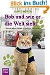 Bob und wie er die Welt sieht: Neue A...