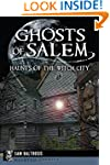 Ghosts of Salem: Haunts of the Witch...