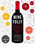 Wine Folly: The Visual Guide to Wine