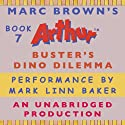 Buster's Dino Dilemma (       UNABRIDGED) by Marc Brown Narrated by Mark Linn-Baker