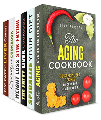 Recipes for Healthy Aging Box Set (6 in 1): Specialized Recipes for Eating Clean and Avert Fatty Liver and Other Diseases (Healthy Recipes) by Tina Porter, Leah Gibbs, Jean Rodgers, Dianna Grey, Rebecca Dwight