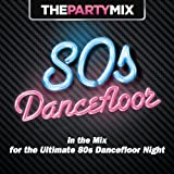 The Party Mix 80s Dancefloor