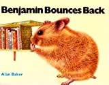 Benjamin Bounces Back (039731809X) by Baker, Alan