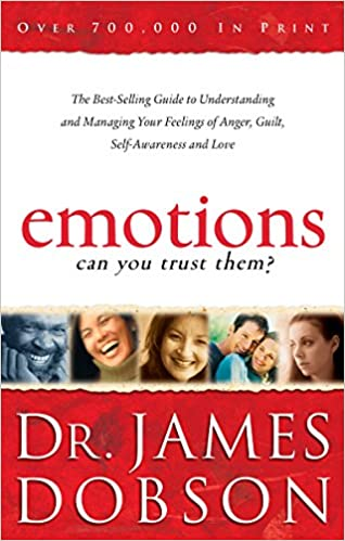 Emotions: Can You Trust Them?: The Best-Selling Guide to Understanding and Managing Your Feelings of Anger, Guilt, Self-Awareness and Love