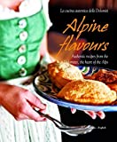 img - for Alpine Flavours: Authentic recipes from the Dolomites, the heart of the Alps by Bacher, Miriam, Cogoli, Franco (2013) Hardcover book / textbook / text book