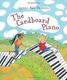 The Cardboard Piano (0061542652) by Perkins, Lynne Rae