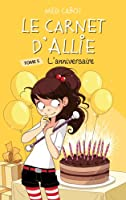 Le carnet d'Allie - Tome 5 - L'anniversaire