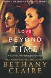 Love Beyond Time: A Scottish Time-Traveling Romance (Book 1 of Morna's Legacy Series)