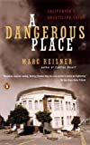 A Dangerous Place: California's Unsettling Fate (0142003832) by Marc Reisner