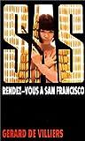 echange, troc Gérard de Villiers - Rendez-vous à San Francisco