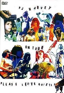 PJ Harvey: On Tour - Please Leave Quietly [DVD] [2006]
