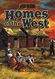 Homes of the West (Life in the Old West)