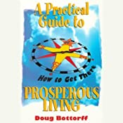 A Practical Guide to Prosperous Living | [Doug Bottorff]