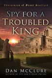 Spy for a Troubled King