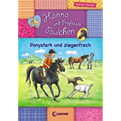 Hanna und Professor Paulchen - Ponystark und ziegenfrech