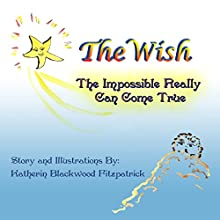 The Wish Audiobook by Katherin Blackwood FitzPatrick Narrated by Corrie Legge