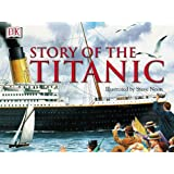 Story of the Titanicby Steve Noon