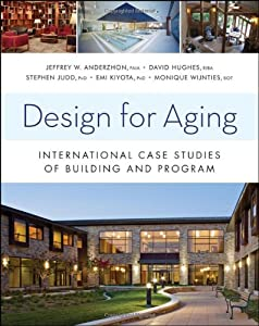 Design for Aging: International Case Studies of Building and Program from Wiley
