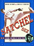 Satchel Sez: The Wit, Wisdom, and Wor...