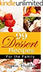 99 Dessert Recipes: For The Family (E...
