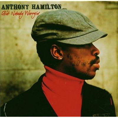 vignette de 'Ain't nobody worryin' (Anthony Hamilton)'