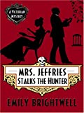 Mrs. Jeffries Stalks the Hunter (Wheeler Cozy Mystery)