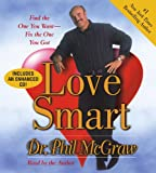 Love Smart: Find the One You Want- -Fix the One You Got