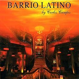 Barrio Latino By Carlos Campos [Import anglais]