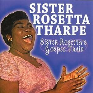Sister Rosettas Gospel Train
