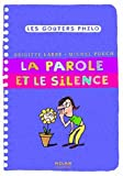 img - for La Parole ET Le Silence (French Edition) book / textbook / text book