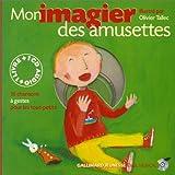 Mon Imagier des amusettes (1 livre + 1 CD audio) - Prix du Comité des mamans 2002 (0-3 ans)
