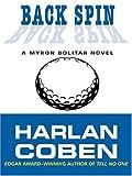 Back Spin: A Myron Bolitar Novel (Thorndike Famous Authors)