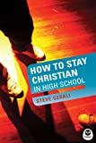 How to Stay Christian in High School (Experiencing God)