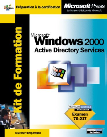 Kit de formation Microsoft Windows 2000, Active Directory Services : Examen MCSE 70-217