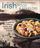 Irish Food & Folklore (Food & Folklore) (1571456295) by Connery, Clare