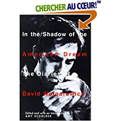 In the Shadow of the American Dream: The Diaries of David Wojnarowicz