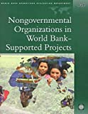 img - for Nongovernmental Organizations in World Bank-Supported Projects: A Review (Independent Evaluation Group Studies) book / textbook / text book