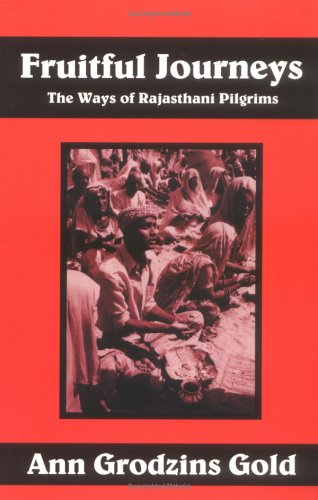 Fruitful Journeys : The Ways of Rajasthani Pilgrims