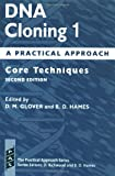 DNA Cloning: A Practical Approach Volume 1: Core Techniques (Practical Approach Series)