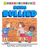 Being Bullied (Playgrounds) (0812046617) by Petty, Kate