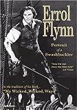 Errol Flynn - Portrait of a Swashbuckler