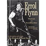 Errol Flynn - Portrait of a Swashbuckler ~ Errol Flynn